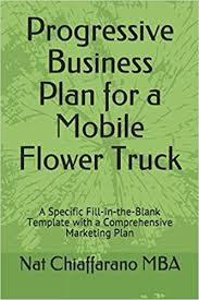 Progressive Business Plan For A Mobile Flower Truck Specific Fill In The Blank Template With Comprehensive Marketing