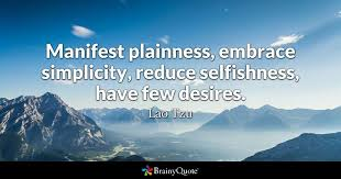Quote Manifest Plainness Embrace Simplicity Reduce Selfishness Have Few Desires