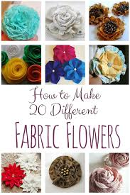 A Collection Of 20 Different Fabric Flowers That You Can Make Each With Link To Their Tutorial Your Own