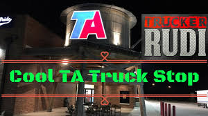 That Is A Cool TA Truck Stop TRUCKER RUDI 05/07/17 Vlog#1062 - YouTube Largest Worlds Largest Truck Stop Iowa 80 Image Ta Travel Center Kingman Arizona Store Truck Stop Diesel Stops Fuel Masters Llc War Refugee And Balloon Maker Drivers Stories From A Gary Toledo Youtube Prima Lx 2528k 64 Ta Motors Morris Illinois Location Opens New Service Center Paul Miller Trucking Pmt Inc Spring Grove Pa Rays Kingman Arizona Travel 19 December 2015 Truckstop Ontario Unveiling Monkey Gouger Travel Center Ordrive Owner Western Express Nashville Tn Photos