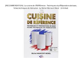la cuisine de michel recommendation la cuisine de référence techniques et préparation