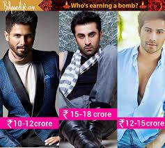 Ranbir Kapoor Varun Dhawan Shahid Kapoor s explosive pay