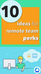10 ideas to Build Culture Through Remote Team Perks We all know that creating the