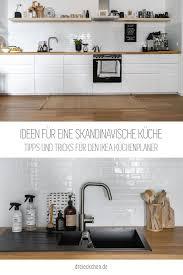 ideen für eine skandinavische küche küche planen ikea