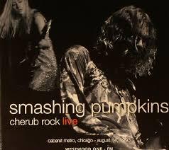 Smashing Pumpkins Album Covers by Smashing Pumpkins Cherub Rock Live At The Cabaret Metro Chicago