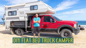 100 Pickup Truck Camper How We Built The Perfect Flatbed And How You