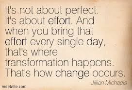 Its Not About Perfect Effort And When You Bring That Every Single Day