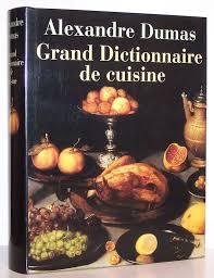 grand dictionnaire de cuisine alexandre dumas dtr bouquinerie