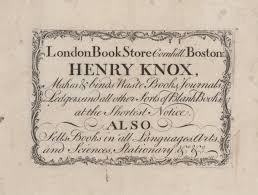 General Henry Knox Americas Forgotten T3C Idea Exchange