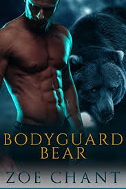 Bodyguard Bear Protection Inc Book 1 By Chant Zoe