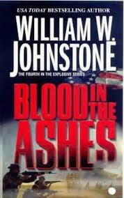Blood In The Ashes William W Johnstone 1985