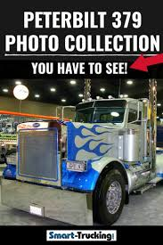 100 Semi Truck Transmission The Classic 379 Peterbilt Photo Collection You Have To See