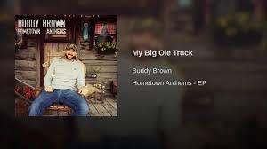 100 My Truck Buddy Big Ole YouTube