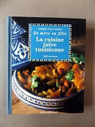 cuisine juive tunisienne zana murat andrée de mère en fille la cuisine juive
