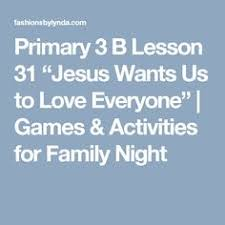 Primary 3 B Lesson 31 Jesus Wants Us To Love Everyone