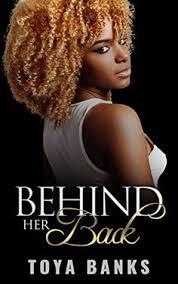 Behind Her Back Series Book 1 By Banks Toya