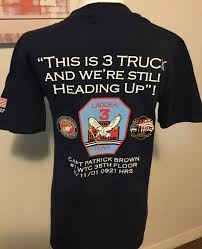 Captain Patrick Brown, 3 Truck, Commemorative 9/11 T-Shirt – Paddy ... Ipdent Truck Co Raglan Tshirt White Green At Skate Pharm Big Trouble Trucking Truck Tshirt For Trucker Trucker Tee Shirts Camel Towing T Shirt Men Funny Tow Gift Idea College Party Monster Thrdown Tour Store 196066 Chevy Gmc Classic Lowered Pickup C10 C20 Cheyenne Dump Applique Short Sleeve Shirts Boys Kids Allman Brothers Peach Mens Tshirt Next Tshirts Three Pack 3mths Buy Tee Who Love Retro Mini Scene 2nd Gen Special Low Label Trust Me Im A Tow Dispatcher T Shirts Hirts Shirt