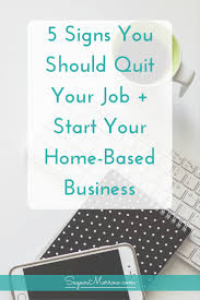 5 Signs You Should Quit Your Job + Start Your Home-Based Business ... Colors Design Of A Business Card Plus Your Own 5 Online Ideas You Can Start Today The 9 Graphic Trends Need To Be Aware Of In 2016 Learn How To Make Cards Free Printable Tags Seven On Interior Decorating Services Havenly 3817 Best Web Tips Images Pinterest E Books Editorial Host A Party Shop For Fair Trade Products Or Your Own Home Designer Traing Mumpreneur Uk Silver Names Best 25 Business Ideas