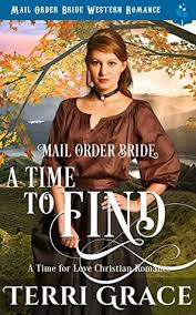 Mail Order Bride A Time To Find By Terri Grace