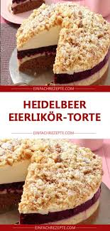 heidelbeer eierlikör torte perfekt für feiertage co