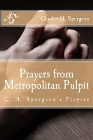 Prayers From Metropolitan Pulpit C H Spurgeons