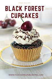 Black Forest Cake Is A Classic Recipe That Originated In The Region Of Germany This Cupcake Makes 12 Standard Size