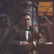 Sink The Bismarck Johnny Horton by Johnny Horton 1956 1960 Vol 1 By Johnny Horton Pandora