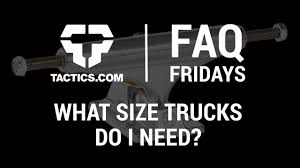 What Size Skateboard Trucks Do I Need? - FAQ Friday - Tactics.com ...