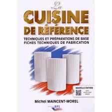 livre cap cuisine la cuisine de référence techniques et préparations de base fiches