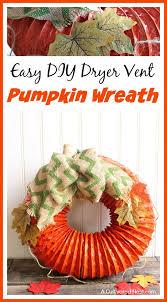 Dryer Vent Pumpkins Tutorial by Best 25 Dryer Vent Hose Ideas On Pinterest Laundry In Kitchen
