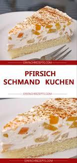 amazing pfirsich schmand kuchen backen amazing