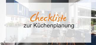 checkliste küchenplanung leicht gemacht möbel kraft