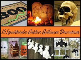 Outdoor Halloween Decorations Diy by 15 Spooktacular Outdoor Halloween Decorations Jpg