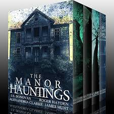 The Manor Hauntings A Collection Of Riveting Haunted House Mysteries Cover Art