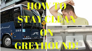 Does Greyhound Bus Have Bathrooms by How To Stay Clean On The Greyhound Bus Youtube