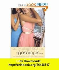 Gossip Girl 11 Dont You Forget About Me A Novel Cecily Von Ziegesar