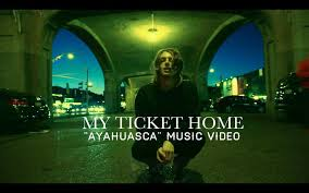 My Ticket Home Ayahuasca music video