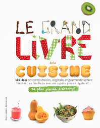 livres de recettes de cuisine t l charger gratuitement le grand livre de la cuisine ne plus jamais s ennuyer gallimard