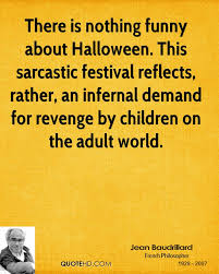 Hilarious Halloween Jokes For Adults by Jean Baudrillard Funny Quotes Quotehd