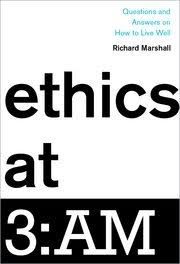 Oxford University Press Uk Exam Copy by Ethics At 3 Am Richard Marshall Oxford University Press