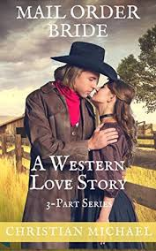 MAIL ORDER BRIDE A Western Love Story
