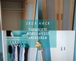 ikea hack furnierte ikea möbel weiß lackieren ohne