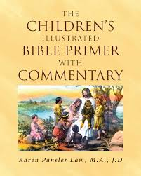 The Childrens Illustrated Bible Primer With Commentary