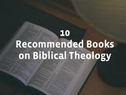 10 Recommended Books On Biblical Theology