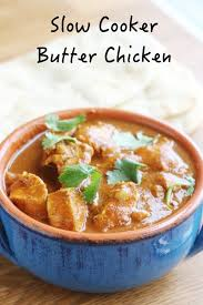 Healthy Slow Cooker Butter Chicken Instant Pot Too