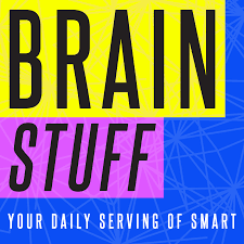 Top 25 Episodes Best Episodes Of BrainStuff Podyssey Podcasts