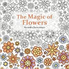 The Magic Of Flowers Adult Colouring Book And Butterflies Amazoncouk Alexandra Dannenmann S T Paterson 9781535079631 Books