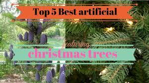 9 Artificial Douglas Fir Christmas Tree by Top 5 Best Artificial Christmas Trees Youtube