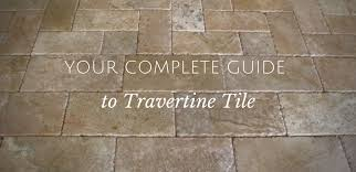 your complete guide to travertine tile desert tile grout care