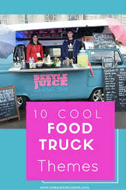 Food Truck Themes: Ideas And Inspiration | Food | Pinterest | Food ...